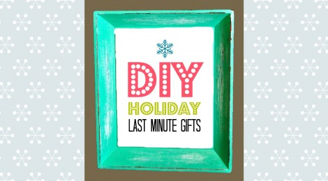 DIY Holiday Last Minute Gifts