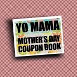 DIY Printable Mother's Day Coupon Book–'Yo Mama'