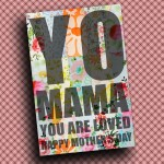 DIY Printable Mother's Day Card–'YO MAMA'
